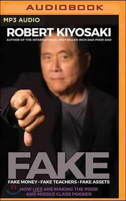 Fake: Fake Money, Fake Teachers, Fake Assets: How Lies Are Making the Poor and Middle Class Poorer (MP3 CD)