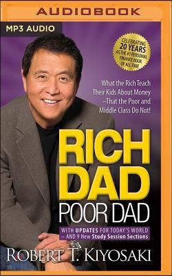 Rich Dad Poor Dad: 20th Anniversary Edition: What the Rich Teach Their Kids about Money That the Poor and Middle Class Do Not! (MP3 CD)